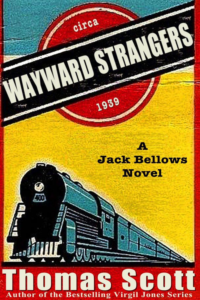 Wayward Strangers - A Jack Bellows Novel - Book 1